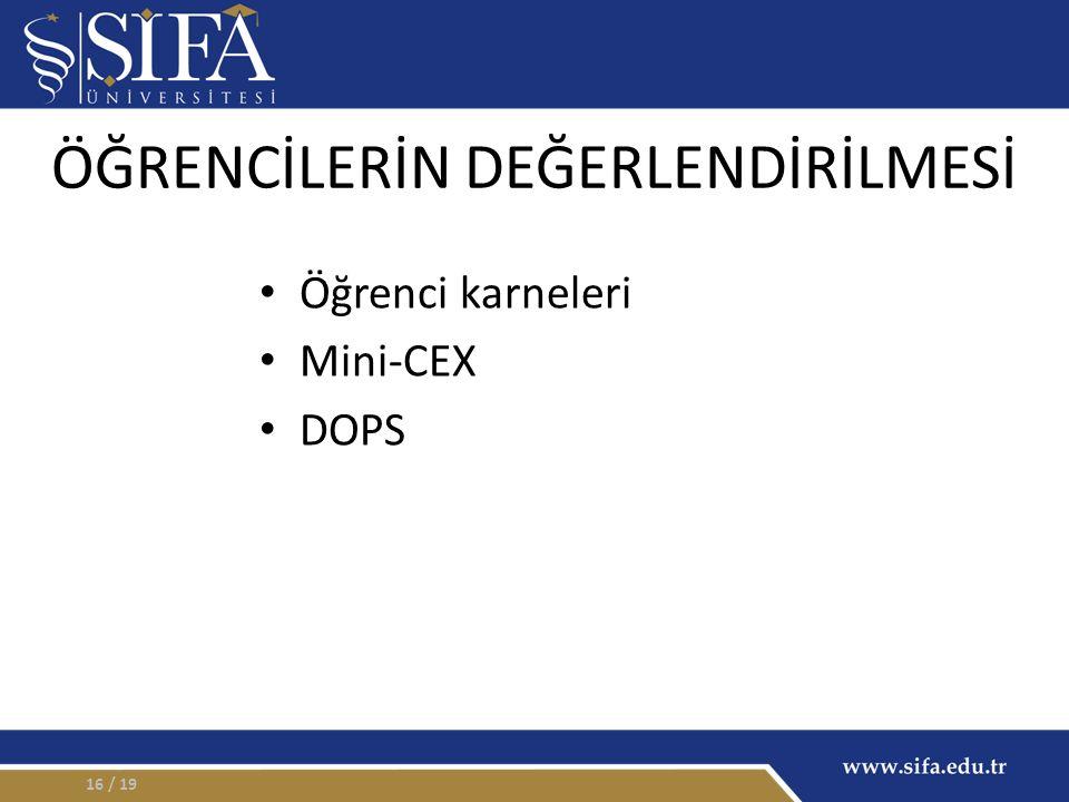 ÖĞRENCİLERİN DEĞERLENDİRİLMESİ Öğrenci karneleri Mini-CEX DOPS / 1916