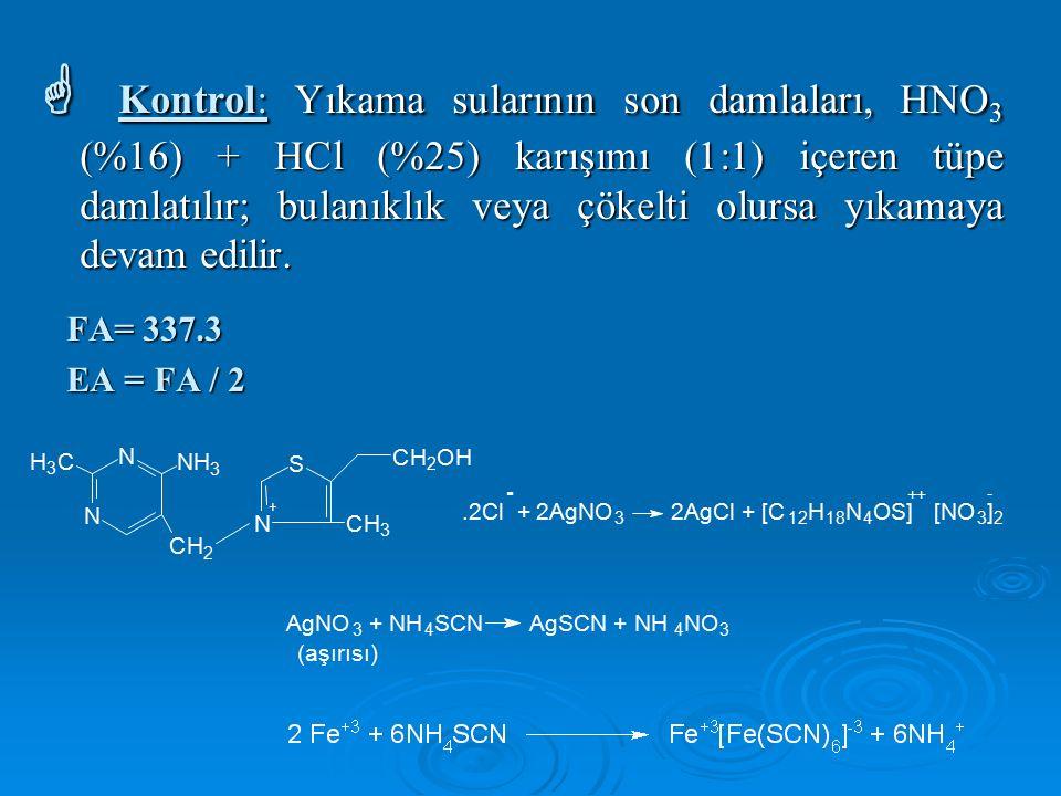  Kontrol: Yıkama sularının son damlaları, HNO 3 (%16) + HCl (%25) karışımı (1:1) içeren tüpe damlatılır; bulanıklık veya çökelti olursa yıkamaya devam edilir.