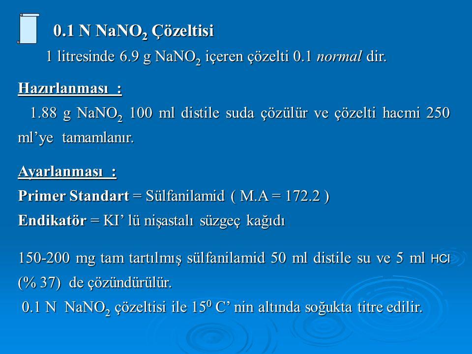 0.1 N NaNO 2 Çözeltisi 1 litresinde 6.9 g NaNO 2 içeren çözelti 0.1 normal dir.