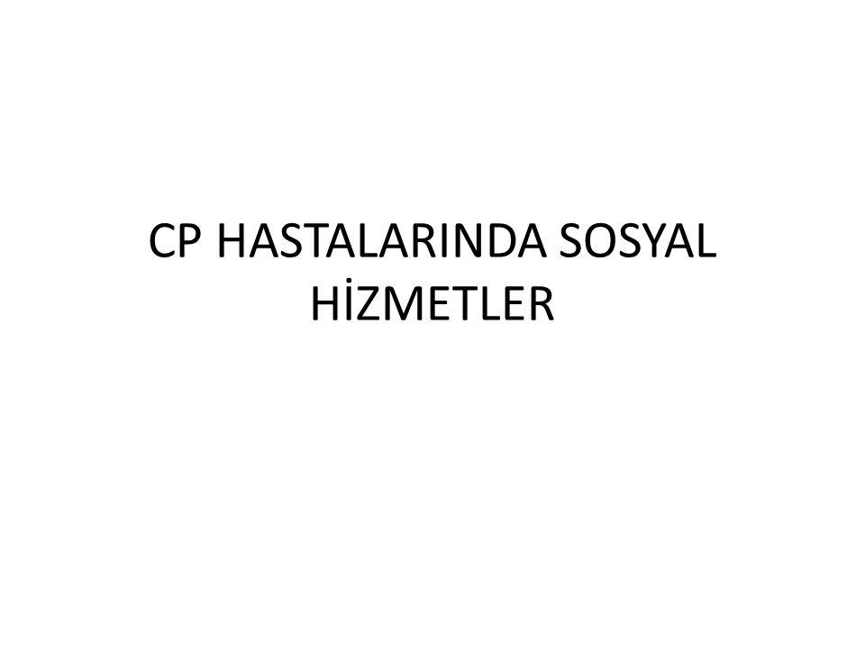 CP HASTALARINDA SOSYAL HİZMETLER