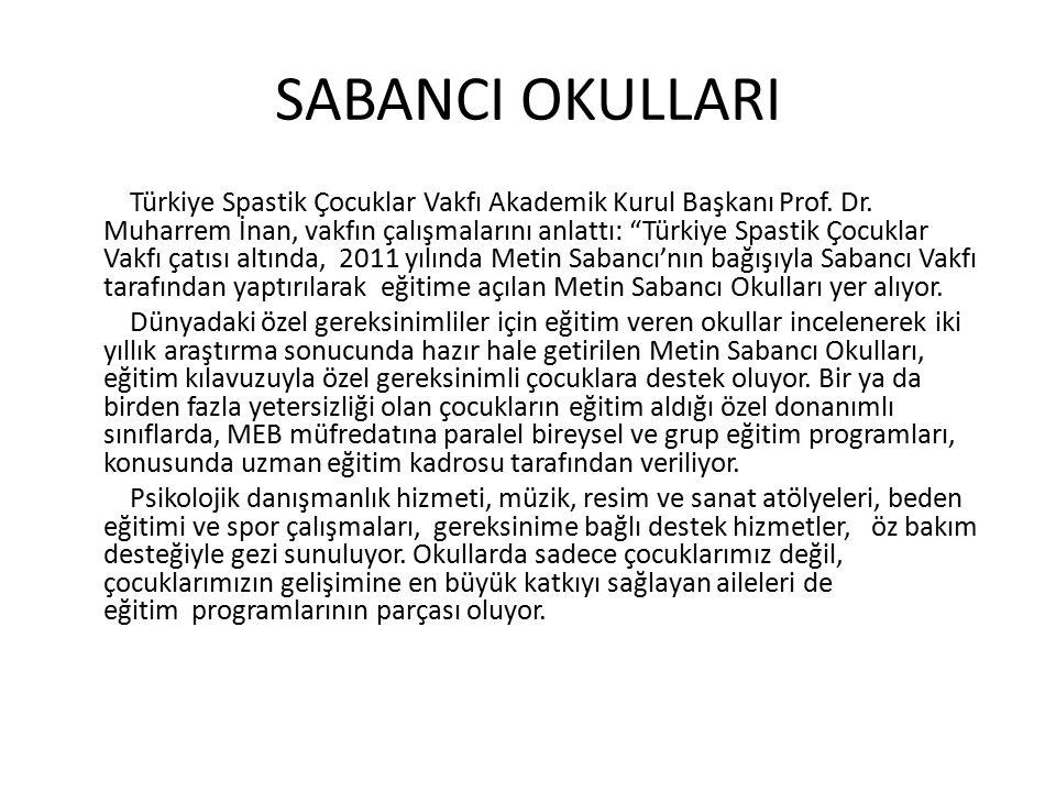 SABANCI OKULLARI Türkiye Spastik Çocuklar Vakfı Akademik Kurul Başkanı Prof.