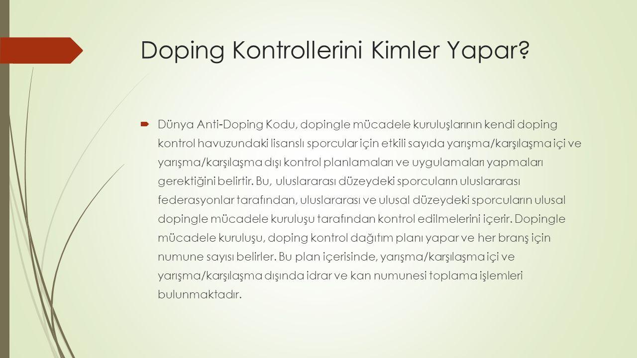 Doping Kontrollerini Kimler Yapar.