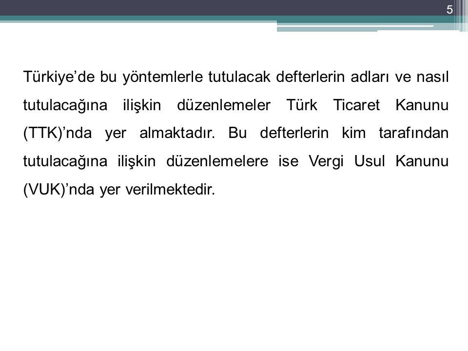 Türkiye'de bu yöntemlerle tutulacak defterlerin adları ve nasıl tutulacağına ilişkin düzenlemeler Türk Ticaret Kanunu (TTK)'nda yer almaktadır. Bu def