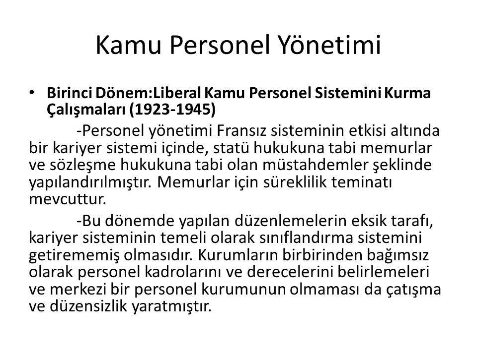 Kamu Personel Yönetimi Birinci Dönem:Liberal Kamu Personel Sistemini Kurma Çalışmaları (1923-1945) -Personel yönetimi Fransız sisteminin etkisi altınd