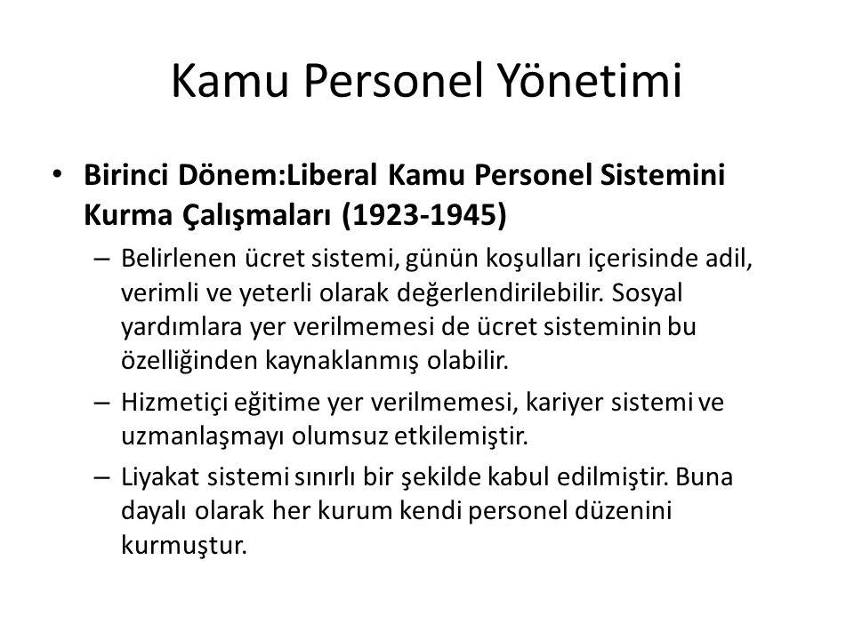 Kamu Personel Yönetimi Birinci Dönem:Liberal Kamu Personel Sistemini Kurma Çalışmaları (1923-1945) – Belirlenen ücret sistemi, günün koşulları içerisi