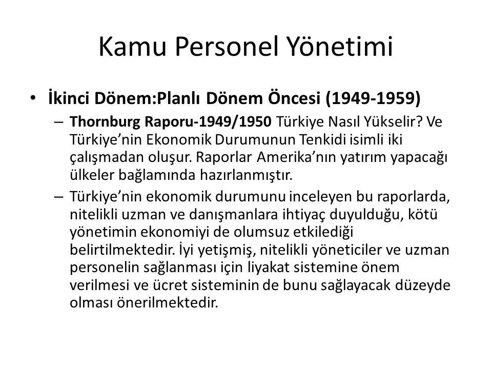 Kamu Personel Yönetimi İkinci Dönem:Planlı Dönem Öncesi (1949-1959) – Thornburg Raporu-1949/1950 Türkiye Nasıl Yükselir? Ve Türkiye'nin Ekonomik Durum
