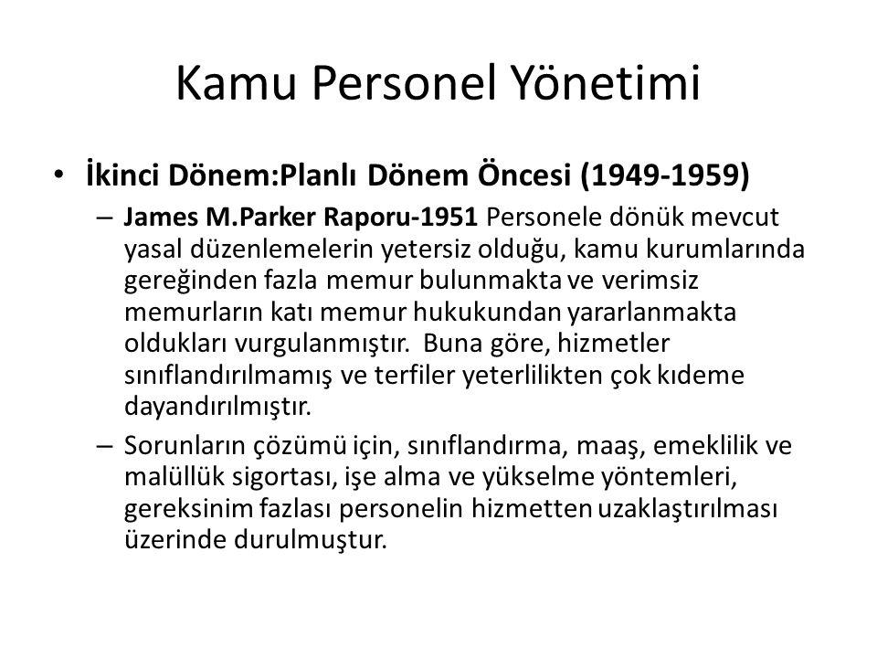 Kamu Personel Yönetimi İkinci Dönem:Planlı Dönem Öncesi (1949-1959) – James M.Parker Raporu-1951 Personele dönük mevcut yasal düzenlemelerin yetersiz