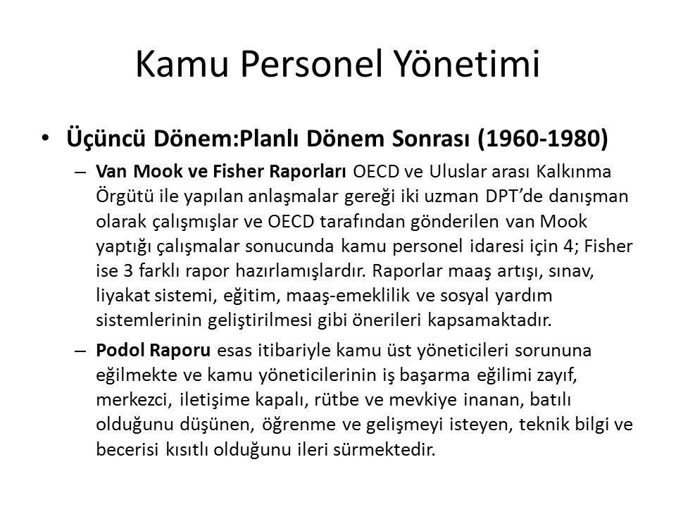 Kamu Personel Yönetimi Üçüncü Dönem:Planlı Dönem Sonrası (1960-1980) – Van Mook ve Fisher Raporları OECD ve Uluslar arası Kalkınma Örgütü ile yapılan