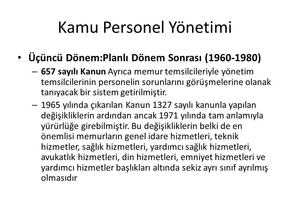 Kamu Personel Yönetimi Üçüncü Dönem:Planlı Dönem Sonrası (1960-1980) – 657 sayılı Kanun Ayrıca memur temsilcileriyle yönetim temsilcilerinin personeli