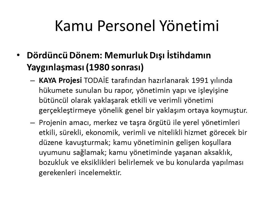 Kamu Personel Yönetimi Dördüncü Dönem: Memurluk Dışı İstihdamın Yaygınlaşması (1980 sonrası) – KAYA Projesi TODAİE tarafından hazırlanarak 1991 yılınd