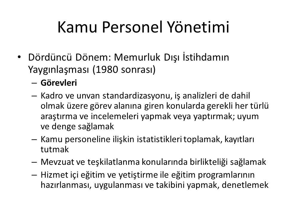Kamu Personel Yönetimi Dördüncü Dönem: Memurluk Dışı İstihdamın Yaygınlaşması (1980 sonrası) – Görevleri – Kadro ve unvan standardizasyonu, iş analizl