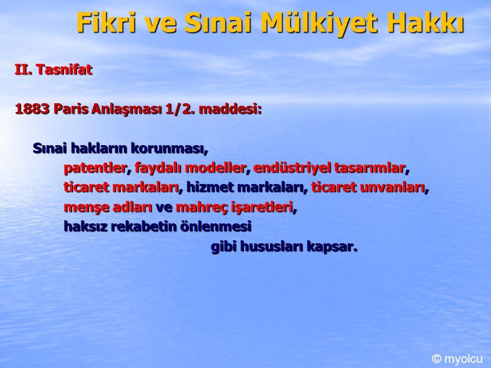 Fikri ve Sınai Mülkiyet Hakkı II. Tasnifat 1883 Paris Anlaşması 1/2.