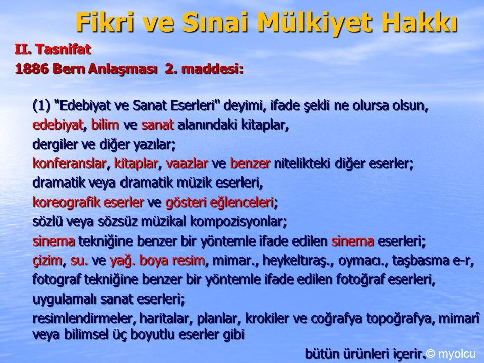 Fikri ve Sınai Mülkiyet Hakkı II. Tasnifat 1886 Bern Anlaşması 2. maddesi: (1)