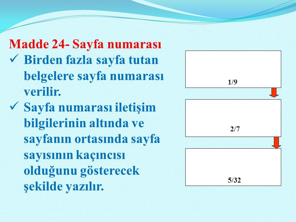 Madde 24- Sayfa numarası Birden fazla sayfa tutan belgelere sayfa numarası verilir.