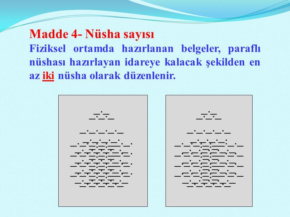 Metin içinde geçen sayılar rakamla ve/veya yazı ile yazılabilir.