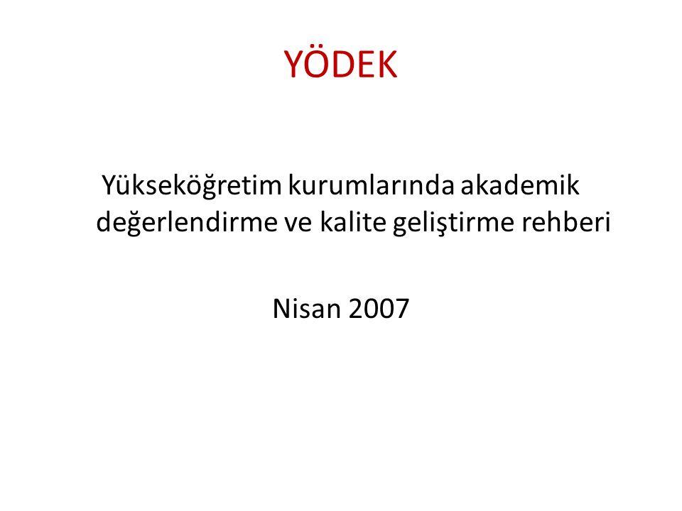 YÖDEK Yükseköğretim kurumlarında akademik değerlendirme ve kalite geliştirme rehberi Nisan 2007
