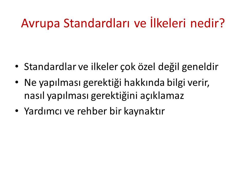 Avrupa Standardları ve İlkeleri ne değildir.