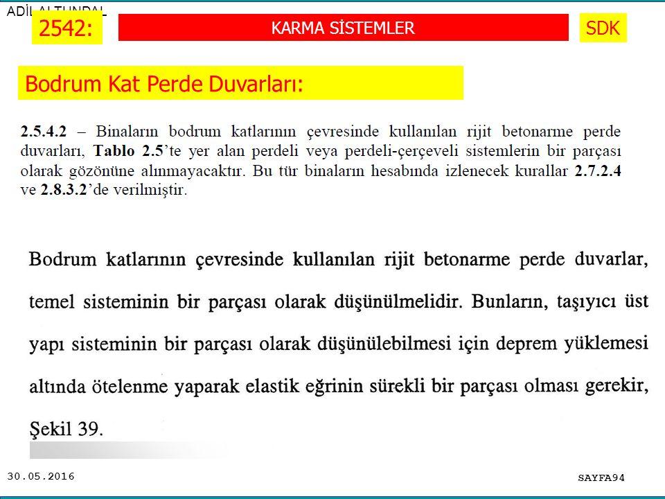 30.05.2016 ADİL ALTUNDAL SAYFA94 2542: KARMA SİSTEMLER SDK Bodrum Kat Perde Duvarları: