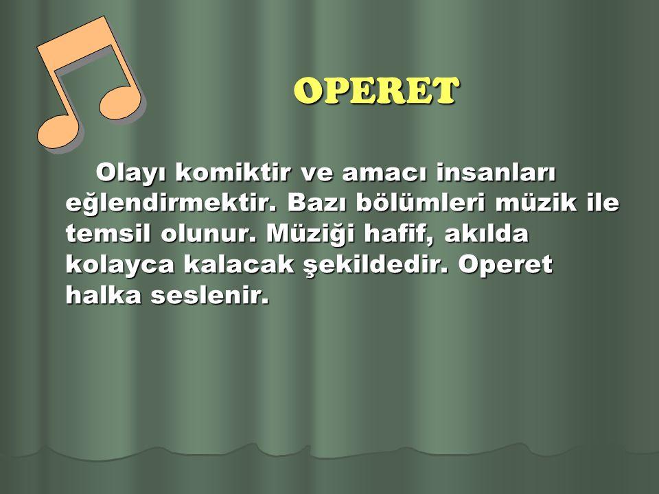 OPERA Operanın başlangıcı eski Yunandaki korolu trajedidir. Olayı trajiktir. Konularını tarihten ve mitolojiden alır. Operada tiyatro tekniği değil mü