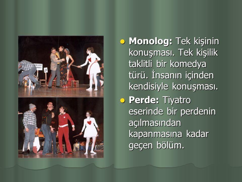 Kostüm: Tiyatroda sanatçıların giydiği oyuna uygun kıyafet. Kostüm: Tiyatroda sanatçıların giydiği oyuna uygun kıyafet. Kulis: Tiyatroda, sahnenin ark