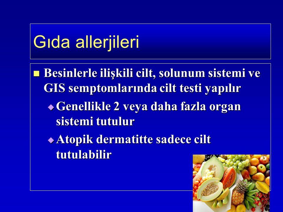 Besinlerle ilişkili cilt, solunum sistemi ve GIS semptomlarında cilt testi yapılır Besinlerle ilişkili cilt, solunum sistemi ve GIS semptomlarında cilt testi yapılır  Genellikle 2 veya daha fazla organ sistemi tutulur  Atopik dermatitte sadece cilt tutulabilir Gıda allerjileri