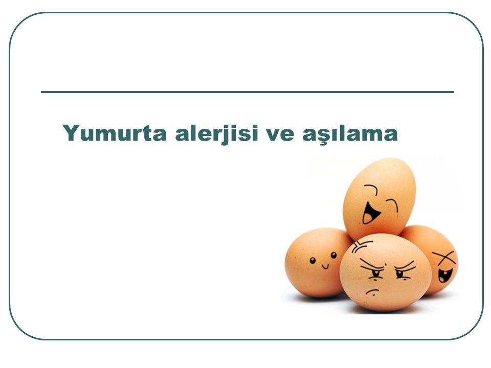 Yumurta alerjisi ve aşılama