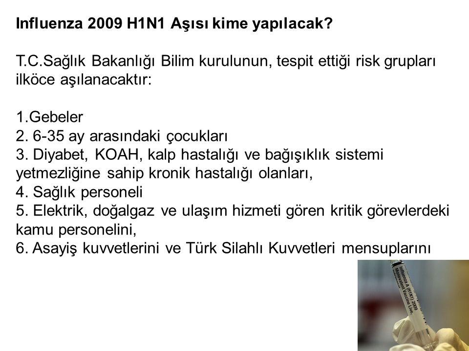Influenza 2009 H1N1 Aşısı kime yapılacak.