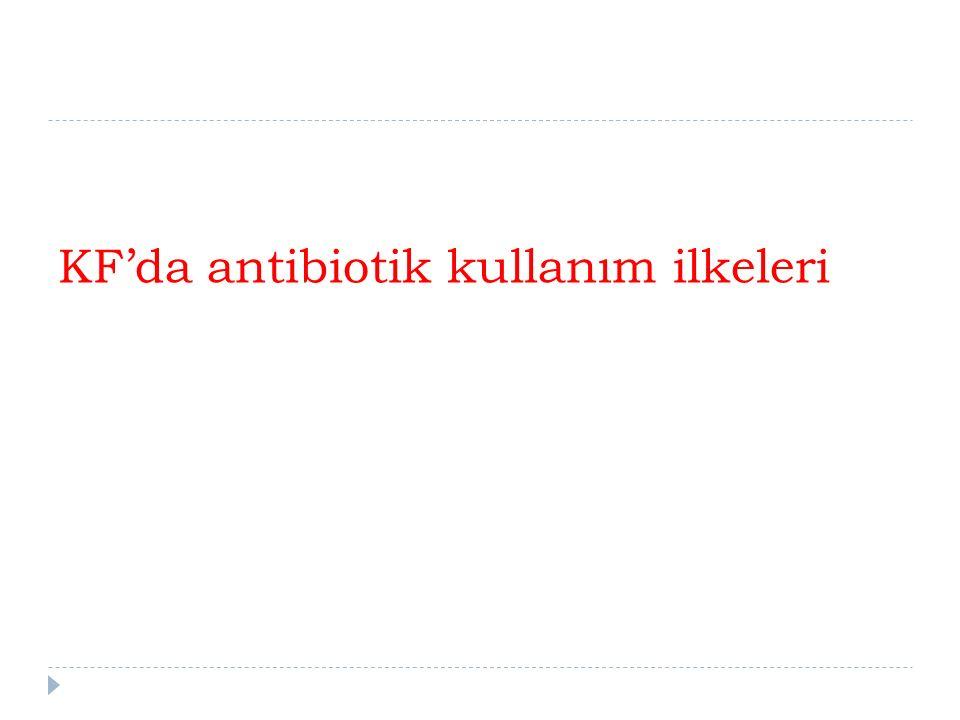 KF'da antibiotik kullanım ilkeleri