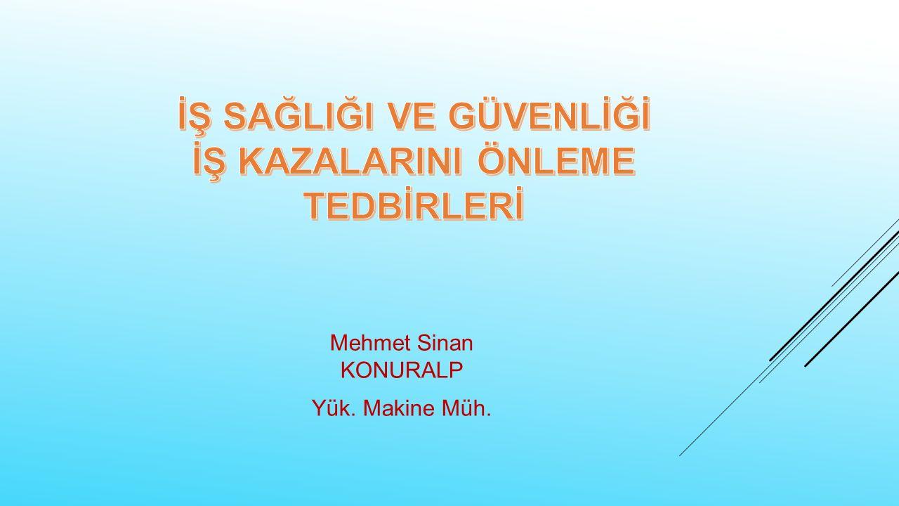 Mehmet Sinan KONURALP Yük. Makine Müh.