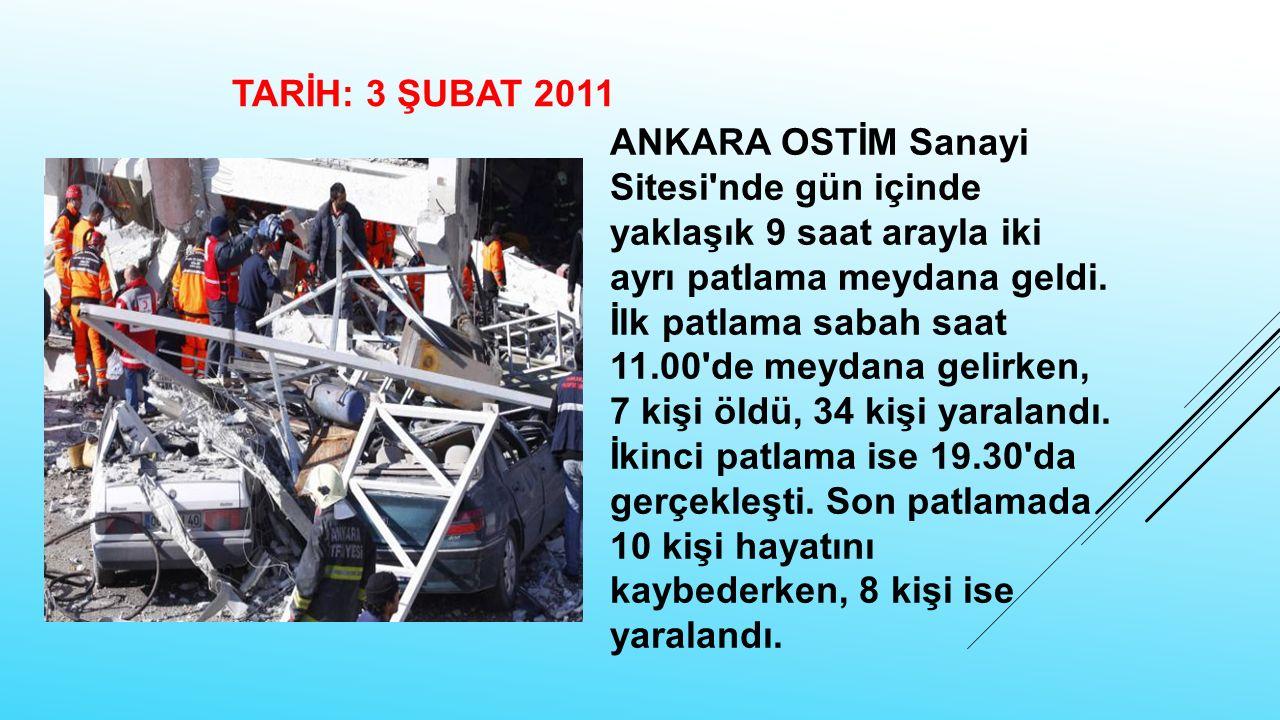 ANKARA OSTİM Sanayi Sitesi'nde gün içinde yaklaşık 9 saat arayla iki ayrı patlama meydana geldi. İlk patlama sabah saat 11.00'de meydana gelirken, 7 k