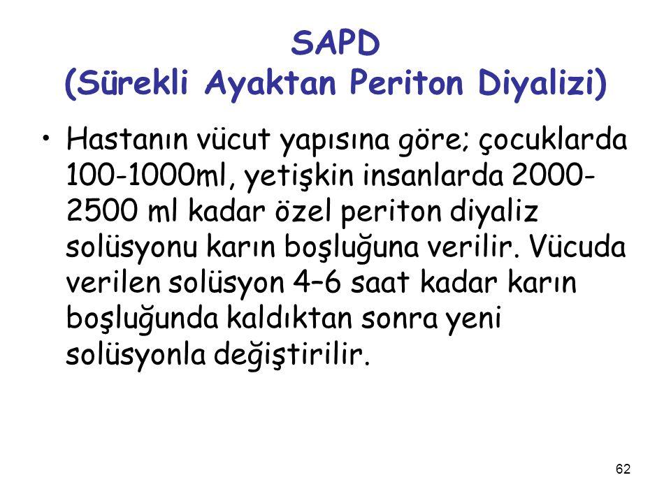 62 SAPD (Sürekli Ayaktan Periton Diyalizi) Hastanın vücut yapısına göre; çocuklarda 100-1000ml, yetişkin insanlarda 2000- 2500 ml kadar özel periton d