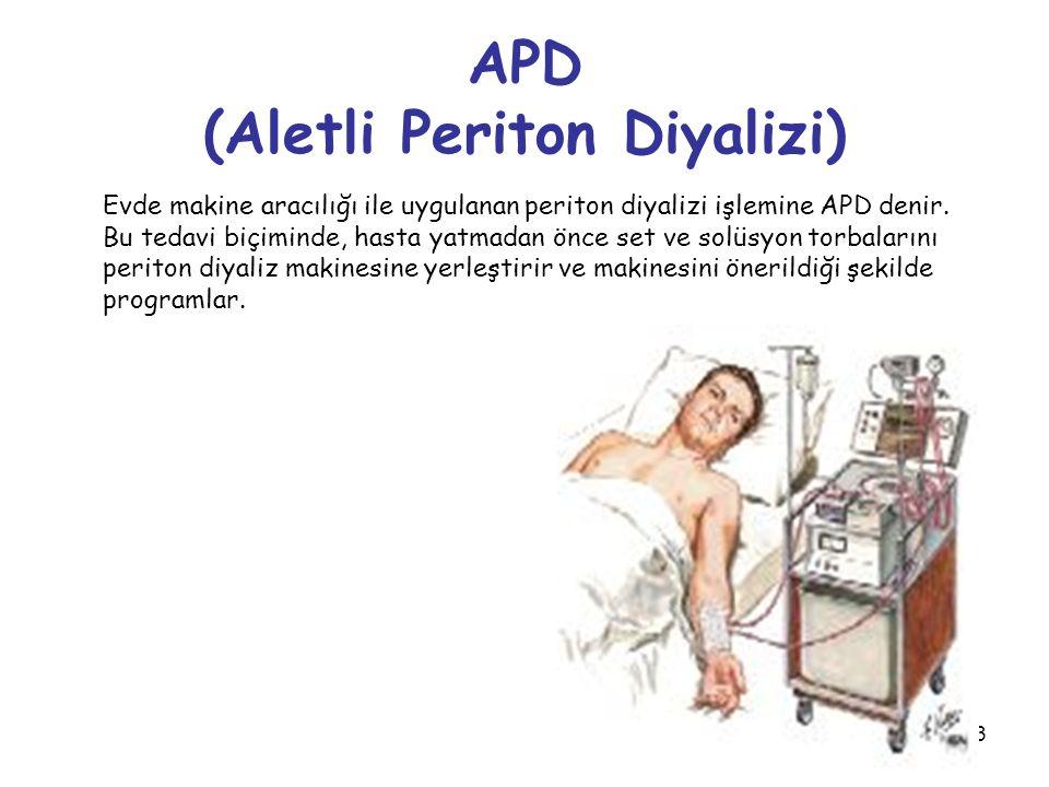63 APD (Aletli Periton Diyalizi) Evde makine aracılığı ile uygulanan periton diyalizi işlemine APD denir. Bu tedavi biçiminde, hasta yatmadan önce set