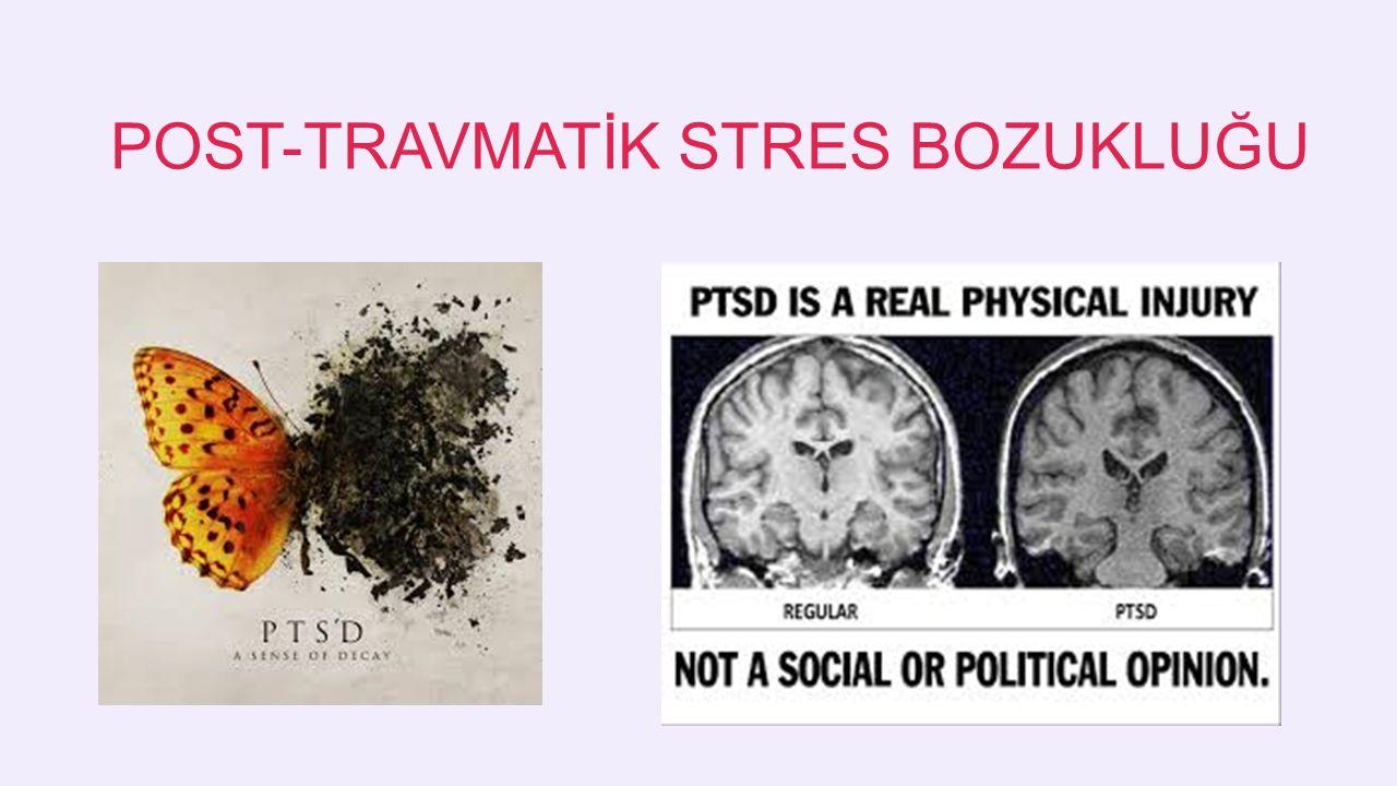 POST-TRAVMATİK STRES BOZUKLUĞU