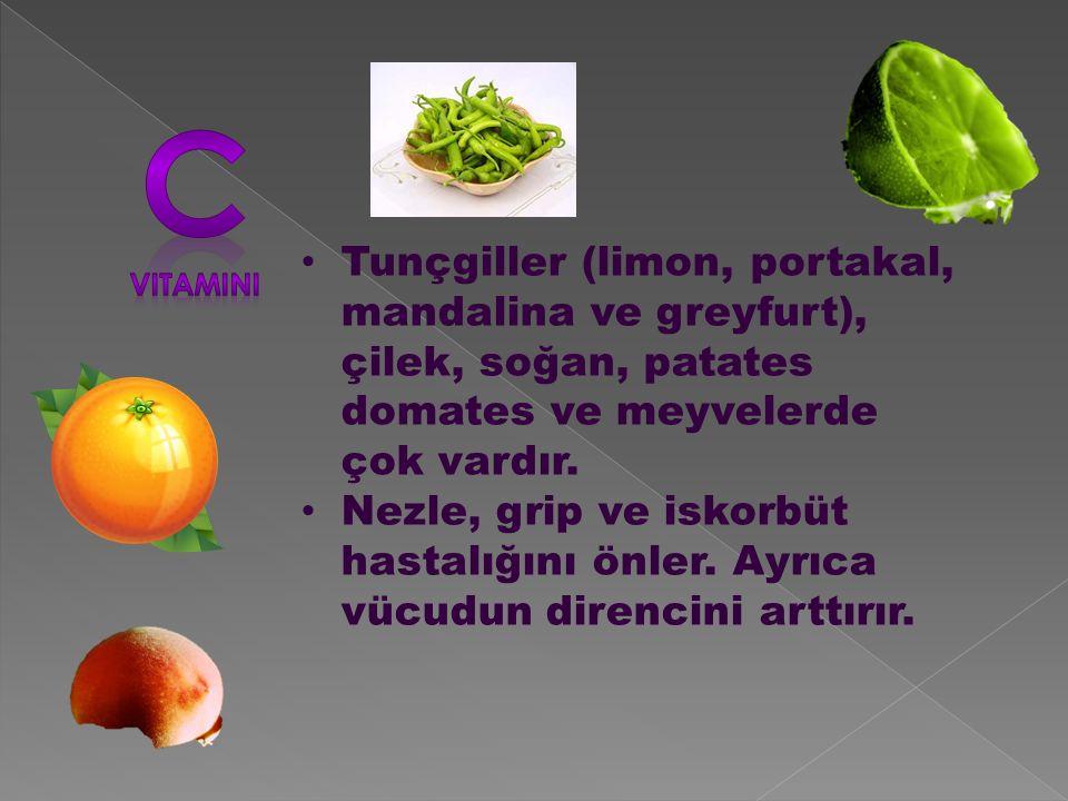 Tunçgiller (limon, portakal, mandalina ve greyfurt), çilek, soğan, patates domates ve meyvelerde çok vardır.