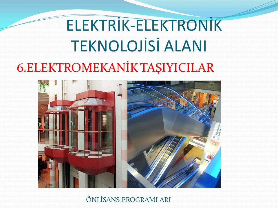 ELEKTRİK-ELEKTRONİK TEKNOLOJİSİ ALANI 6.ELEKTROMEKANİK TAŞIYICILAR ÖNLİSANS PROGRAMLARI
