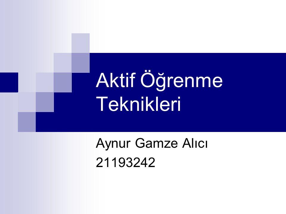 Aktif Öğrenme Teknikleri Aynur Gamze Alıcı 21193242