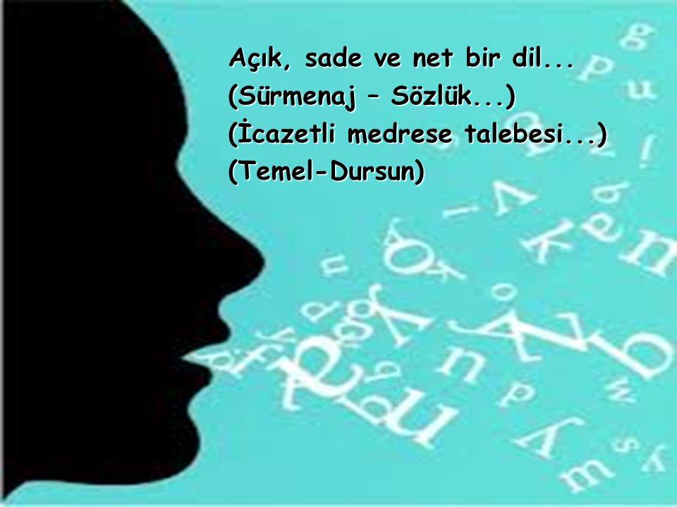 Açık, sade ve net bir dil... (Sürmenaj – Sözlük...) (İcazetli medrese talebesi...) (Temel-Dursun)