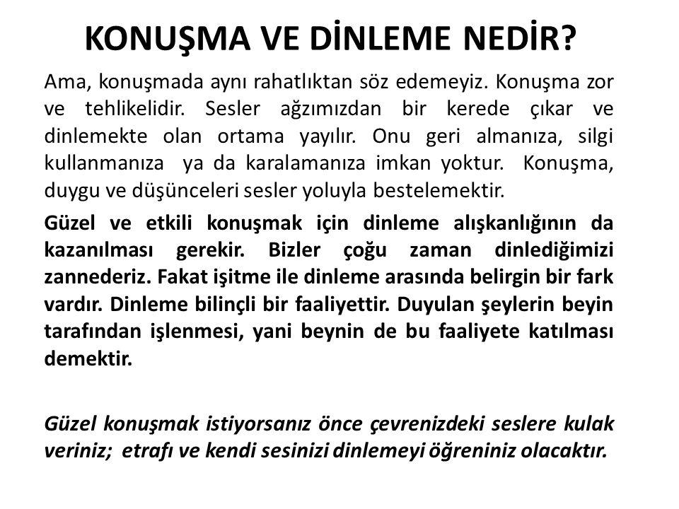 KAYNAKLAR 1-Okur, S.(2013). Diksiyon Güzel ve Etkili Konuşma Sanatı.