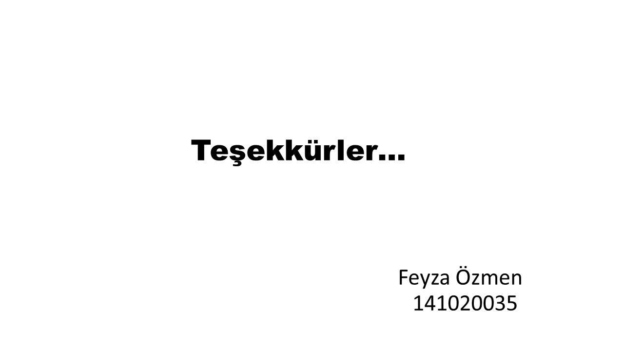 Teşekkürler… Feyza Özmen 141020035