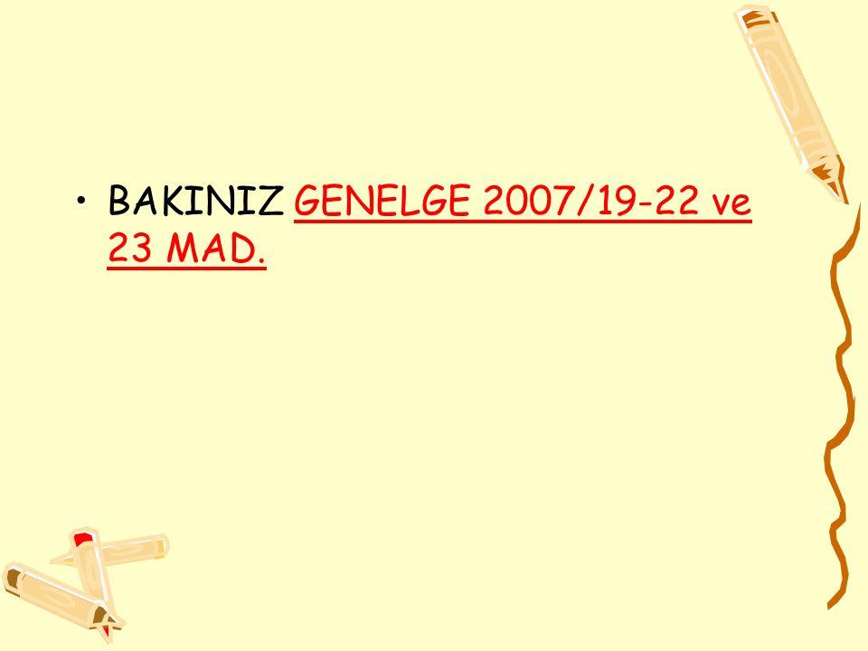 BAKINIZ GENELGE 2007/19-22 ve 23 MAD.GENELGE 2007/19-22 ve 23 MAD.