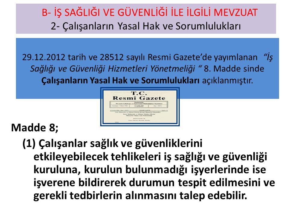 29.12.2012 tarih ve 28512 sayılı Resmi Gazete'de yayımlanan İş Sağlığı ve Güvenliği Hizmetleri Yönetmeliği 8.