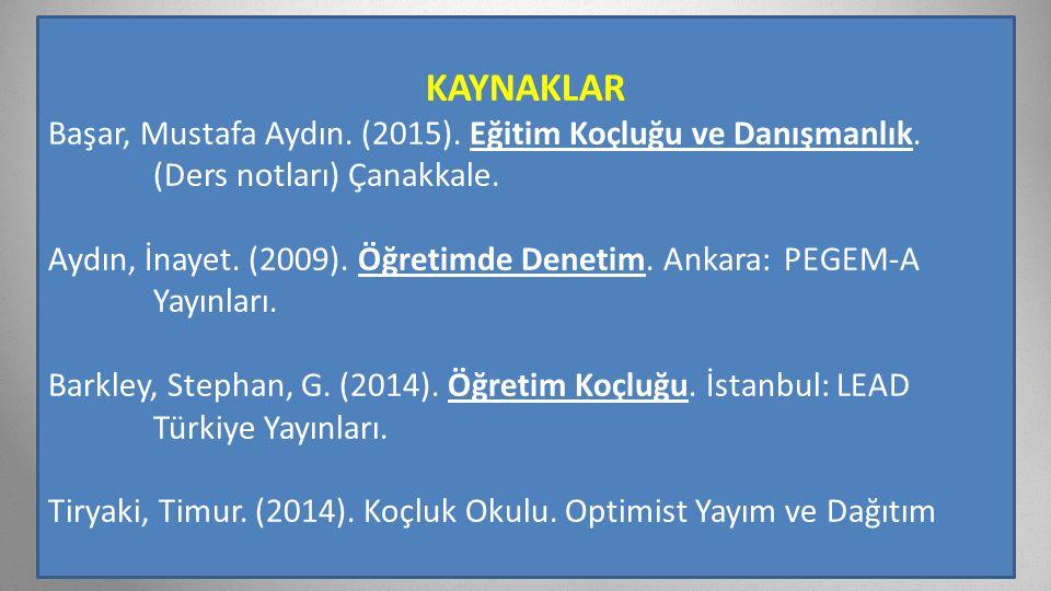 2 KAYNAKLAR Başar, Mustafa Aydın. (2015). Eğitim Koçluğu ve Danışmanlık.