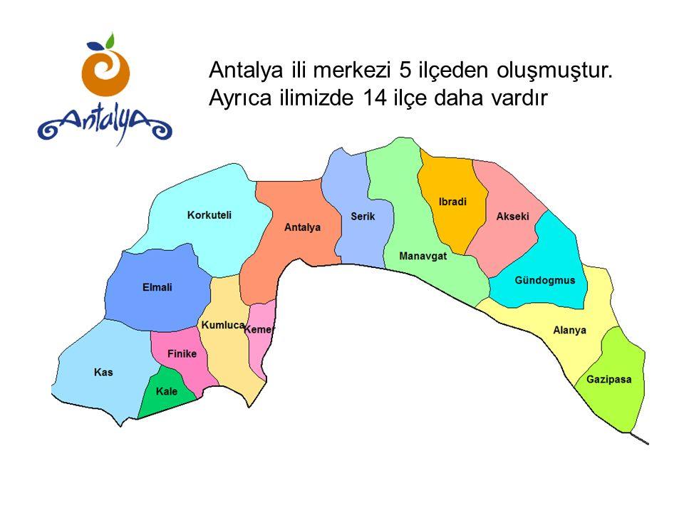 Antalya ili merkezi 5 ilçeden oluşmuştur. Ayrıca ilimizde 14 ilçe daha vardır
