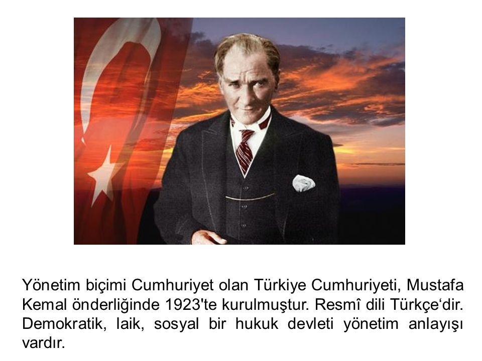 Yönetim biçimi Cumhuriyet olan Türkiye Cumhuriyeti, Mustafa Kemal önderliğinde 1923'te kurulmuştur. Resmî dili Türkçe'dir. Demokratik, laik, sosyal bi