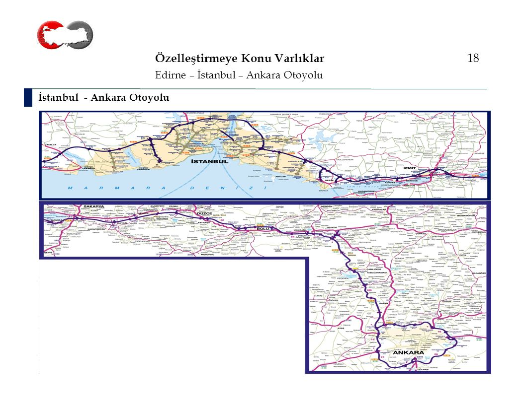 Özelleştirmeye Konu Varlıklar 18 İstanbul - Ankara Otoyolu Edirne – İstanbul – Ankara Otoyolu