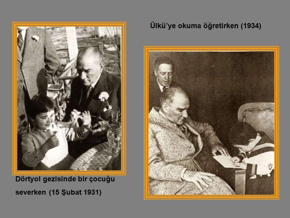 Dörtyol gezisinde bir çocuğu severken (15 Şubat 1931) Ülkü'ye okuma öğretirken (1934)