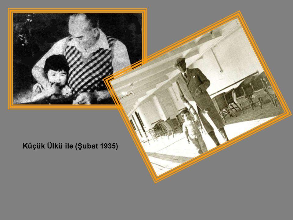 Küçük Ülkü ile (Şubat 1935)