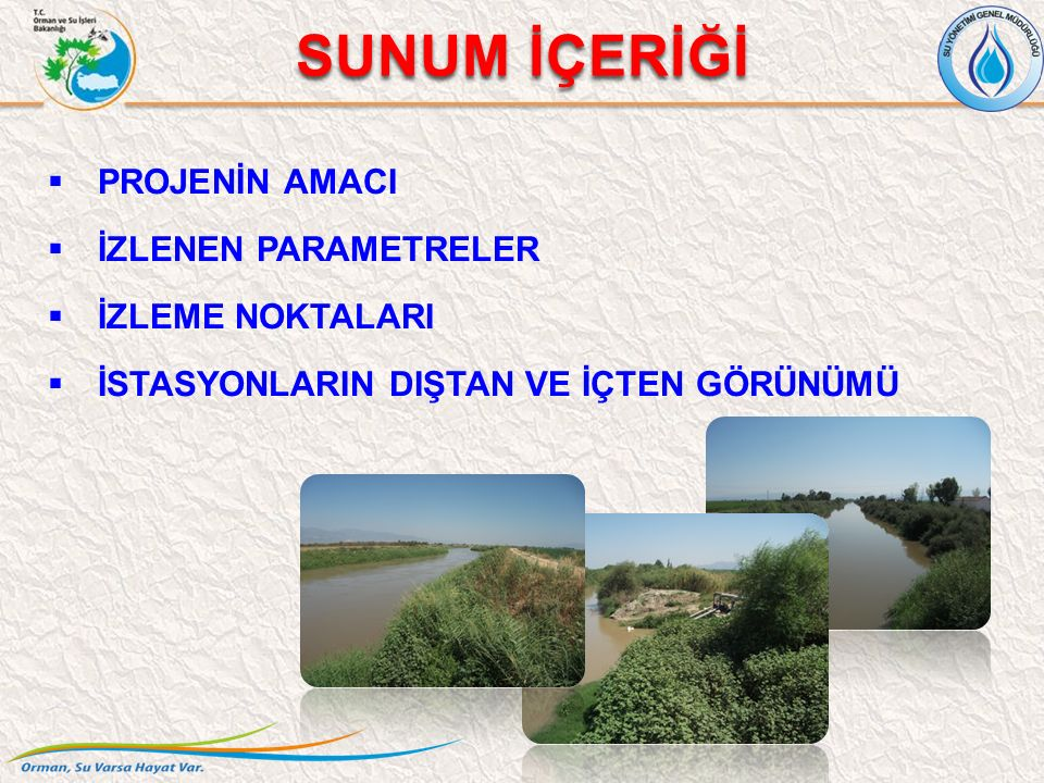 Projenin amacı:  Türkiye'de Su Çerçeve Direktifinin izleme ile ilgili Madde 8 ve Ek-5 hükümlerinin uygulanması konusunda yasal ve kurumsal kapasitenin geliştirilmesi  Ulusal İzleme Ağının kurulması amacıyla altyapı oluşturulmasıdır.