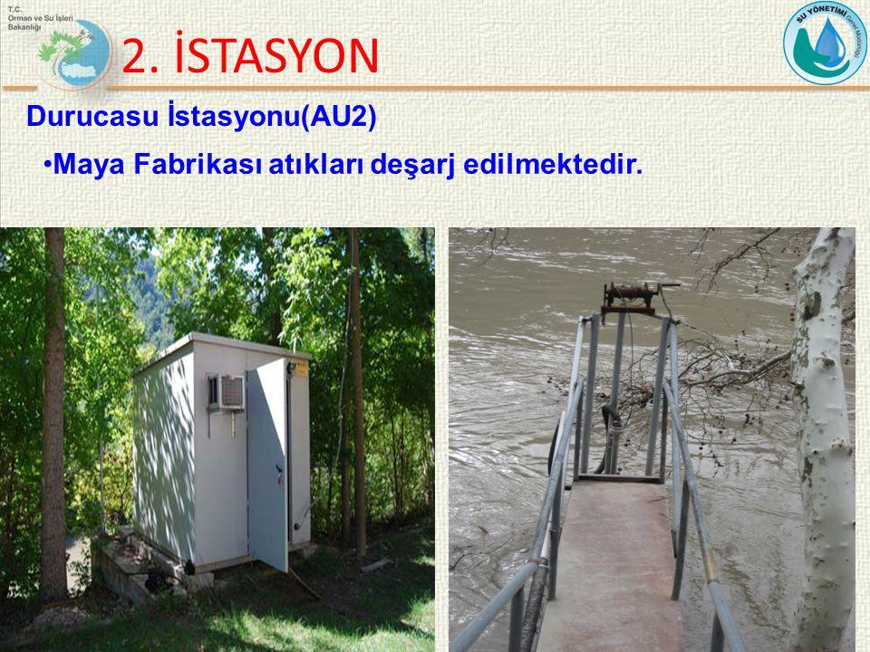 2. İSTASYON 9 Durucasu İstasyonu(AU2) Maya Fabrikası atıkları deşarj edilmektedir.