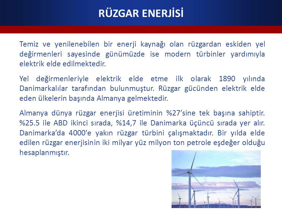 RÜZGAR ENERJİSİ Temiz ve yenilenebilen bir enerji kaynağı olan rüzgardan eskiden yel değirmenleri sayesinde günümüzde ise modern türbinler yardımıyla elektrik elde edilmektedir.